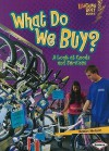What Do We Buy?: A Look at Goods and Services (Lightning Bolt Books: Exploring Economics) - Robin Nelson