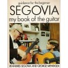 Andres Segovia, My Book of the Guitar: Guidance for the Young Beginner - Andres Segovia, George Mendoza