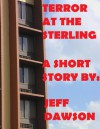 Terror at The Sterling - Jeff Dawson