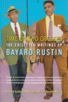 Time on Two Crosses: The Collected Writings of Bayard Rustin - Bayard Rustin, Donald Weise, Devon W. Carbado, Don Weise