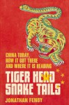 Tiger Head, Snake Tails - Jonathan Fenby