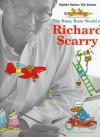 The Busy, Busy World of Richard Scarry - Walter Retan, Ole Risom