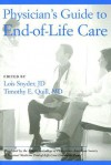 Physician's Guide To End Of Life Care - Lois Snyder
