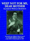Weep Not for Me, Dear Mother - Elizabeth Whitley Roberson, Eli Pinson Landers