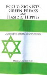 Eco 7: Zionists, Green Freaks and Hasidic Hippies: Memoirs from a Middle Eastern Commune - Michael Robertson