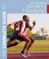 Sports Training (Complete Guide to) - John Shepherd