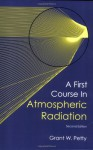 A First Course In Atmospheric Radiation - Grant W. Petty