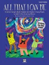 All That I Can Be: 15 Unison Songs to Build Character and Integrity in Young People (Teacher's Handbook) - Jay Althouse
