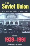 Soviet Union: A Documentary History Volume 2: 1939-1991 - Edward Acton, Tom Stableford