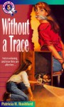Without a Trace - Patricia H. Rushford