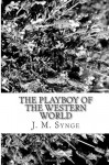 The Playboy of the Western World - J M Synge, Nick Worrall