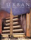 Joseph Urban: Architecture, Theatre, Opera, Film - Randolph Carter, Robert Cole, Robert Reed Cole