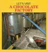 Let's Visit a Chocolate Factory - Catherine O'Neill Grace