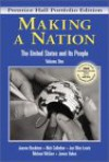 Making a Nation: The United States and Its People, Prentice Hall Portfolio Edition, Volume One - Jeanne Boydston, Nick Cullather, Jan Lewis