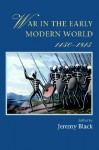 War In The Early Modern World - Jeremy Black