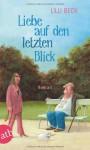 Liebe auf den letzten Blick - Lilli Beck