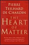 Heart Of Matter - Pierre Teilhard de Chardin, Rene Hague