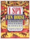 I Spy Fun House - Jean Marzollo, Walter Wick