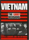 Vietnam: The Early Decisions - Lloyd C. Gardner, Ted Gittinger