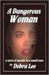 A Dangerous Woman - Debra Lee