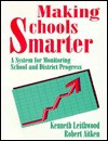 Making Schools Smarter: A System For Monitoring School And District Progress - Kenneth A. Leithwood, Doris Jantzi
