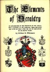 The Elements Of Heraldry - William H. Whitmore