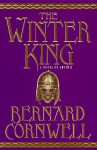 The Winter King (The Arthur Books, #1) - Bernard Cornwell