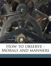 How to observe - Morals and manners - Harriet Martineau