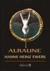 Alraune - Hanns Heinz Ewers