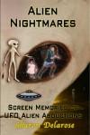 Alien Nightmares: Screen Memories of UFO Alien Abductions - Sharon Delarose