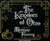 The Kingdom of Ohio: A Novel - Matthew Flaming, Todd McLaren