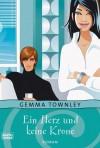 Ein Herz Und Keine Krone - Gemma Townley