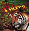 Les Tigres - Bobbie Kalman, Marie-Josee Briere