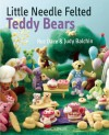 Little Needle-Felted Teddy Bears - Judy Balchin, Roz Dace