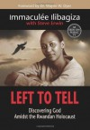 Left To Tell: Discovering God Amidst the Rwandan Holocaust - Immaculee Ilibagiza, Steve Erwin