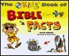 The New Kids Book of Bible Facts - Anne Adams, Rick Incrocci