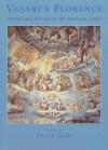 Vasari's Florence: Artists And Literati At The Medicean Court - Giorgio Vasari