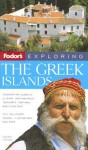 Fodor's Exploring the Greek Islands - Linda Cabasin, Lisa Dunford, Stephen Brewer