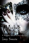 Wicked Wonderland: A Wickedly Sweete Erotic Collection - Zoey Sweete, Sam Briggs, Blood Moon Designs