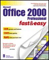 Office 2000 Professional Fast & Easy, Six-Pack Edition (Fast & Easy) - Diane Koers, Patrice-Anne Rutledge, Faithe Wempen, Coletta Witherspoon, Lisa Wagner, Paul Marchesseault
