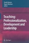 Teaching: Professionalization, Development and Leadership: Festschrift for Professor Eric Hoyle - David Johnson, Rupert Maclean