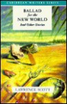 Ballad for the New World and Other Stories - Lawrence Scott