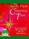 Love, From Christmas Town - Allie Standifer, Betty Hanawa, Bev Oz