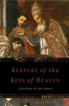 Keepers of the Keys of Heaven: A History of the Papacy - Roger Collins