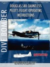 Douglas Sbd Dauntless Dive Bomber Pilot's Flight Manual - United States Department of the Navy