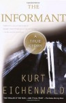 The Informant: A True Story - Kurt Eichenwald