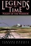 Plight of the Warrior (Legends in Time, Book 3) - Vincent Hobbes, Nathan Palmer, Jordan Benoit