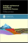 Analogue and Numerical Modelling of Crustal-Scale Processes - Geological Society of London, G. Schreurs