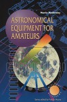 Astronomical Equipment For Amateurs (Practical Astronomy) - Martin Mobberley