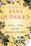 Still Life with Bread Crumbs: A Novel - Anna Quindlen
